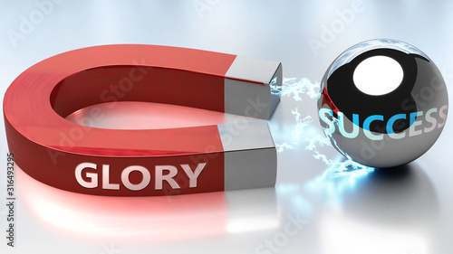 Glory helps achieving success - pictured as word Glory and a magnet, to symboliz Fototapet