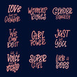 Set of Inspirational girl power quotes. Hand drawn lettering for poster or card. Feminism woman motivational slogans. Vector illustration