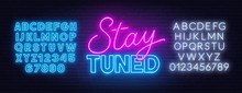 Neon Sign Stay Tuned On Brick ...