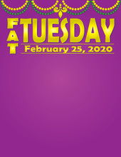Fat Tuesday February 25, 2020