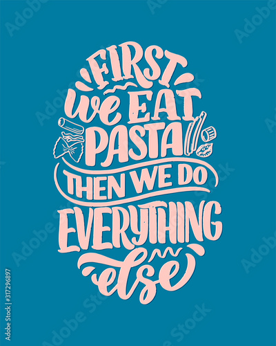 Photo Hand drawn ettering quote about pasta