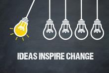 Ideas Inspire Change