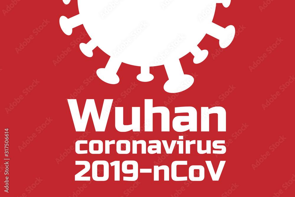 Fototapeta Wuhan coronavirus 2019-nCoV concept. Chinese virus. Template for background, banner, poster with text inscription. Vector EPS10 illustration.