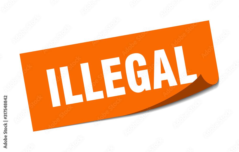 Fototapeta illegal sticker. illegal square sign. illegal. peeler