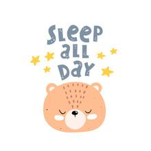 Sleep All Day. Cute Bear With...