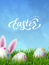 Vector Happy Easter Greeting Poster With Painted Eggs, Rabbit Ears In Green Grass. Nature Blue Background. Handwritten Calligraphy.