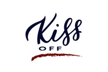 Kiss Off Hand Drawn Lettering....