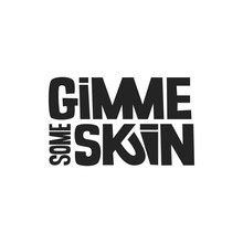Gimme Some Skin Vector Lettering. Modern Calligraphy. Inspirational Quote. Friendly Slang Slogan. Positive Phrase For Lifestyle Poster