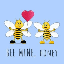Couple Bees In Love Valentines Day Greeting Card, Two Cute Bee Cartoon Characters With Heart Balloon. Be Mine, Honey. Vector Illustration.