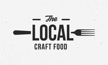 Local Craft Food Logo Design Template. Local Food Poster For Restaurant, Cooking And Food Business, Cafe. Vintage Abstract Poster With Fork. Vector Illustration.