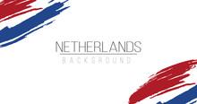 Netherlands Flag Brush Style Background With Stripes. Stock Vector Illustration Isolated On White Background.