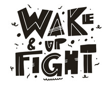 Wake And Up Fight. Hand Drawn ...