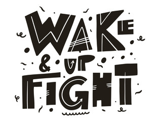 Wake and Up Fight. Hand drawn vector lettering. Scandinavian typography.