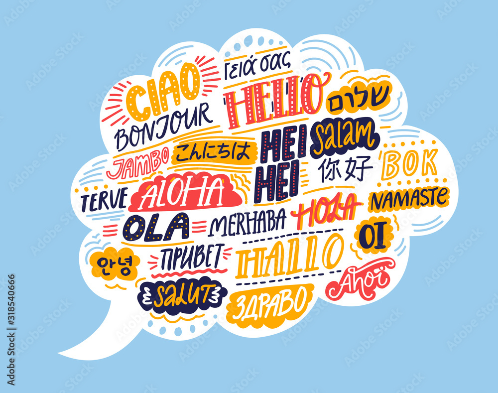 Fototapeta Hello in different languages. Speech bubble cloud with handwritten words. French bonjur, spanish hola, japanese konnichiwa, chinese nihao, indian namaste, korean annyeong. Concept illustration of