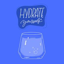 Hydrate Yourself. Motivational...