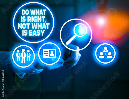 Fototapeta Handwriting text writing Do What Is Right Not What Is Easy