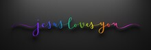 3D Render Of Rainbow-colored JESUS LOVES YOU Brush Calligraphy On Dark Background