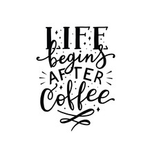 Life Begins After Coffee, Vector Hand Lettering