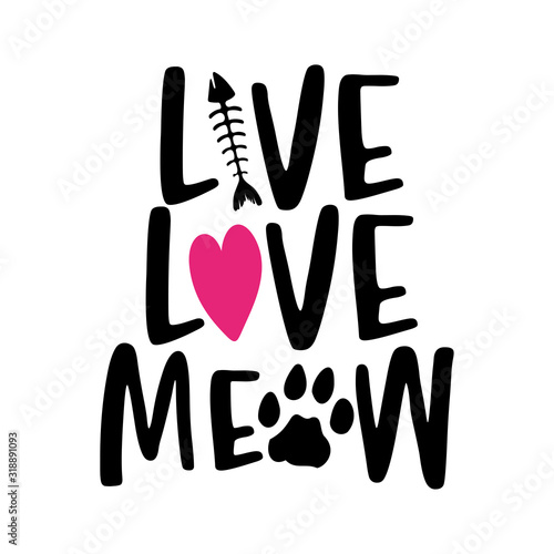 Photo Live love meow - words with cat footprint