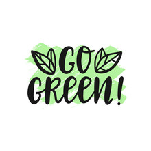 Go Green Lettering Logo On Handdrawn Background. Save The Enviroment Vector Concept. Go Green Text As Logo, Label. Tag.