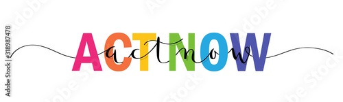 ACT NOW vector rainbow-colored mixed typography banner with brush calligraphy Wallpaper Mural
