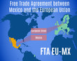 map of the Free Trade Agreement between Mexico and the European Union (FTA EU-MX).