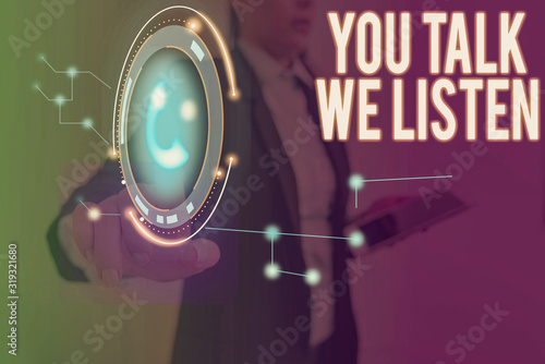 Word writing text You Talk We Listen Fototapeta