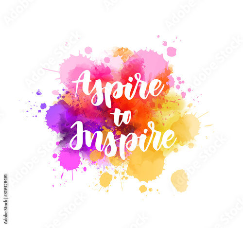 Aspire to Inpire lettering on watercolor painted background Wallpaper Mural