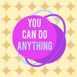 canvas print picture - Word writing text You Can Do Anything. Business photo showcasing Motivation for doing something Believe in yourself Asymmetrical uneven shaped format pattern object outline multicolour design