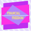 canvas print picture - Word writing text Financial Freedom. Business photo showcasing make big life decisions without being stressed about money Asymmetrical uneven shaped format pattern object outline multicolour design