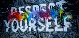 Fototapeta Młodzieżowe - Respect yourself graffity on the wall
