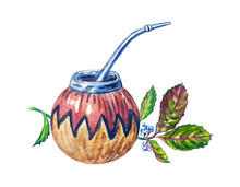Mate Drink In Calabash With Bombilla And Leaves Of Paraguayan Holly, Watercolor Illustration On White Background, Isolated.