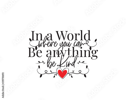 In a world where you can be anything, be kind, vector Wallpaper Mural