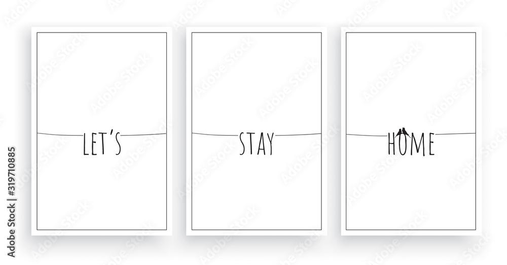 Let's stay home, vector. Scandinavian minimalist art design. Three pieces poster design. Wall art, artwork, home decor. Wording design, lettering