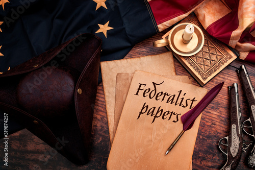 Obraz na płótnie Federalist papers and the birth of the United States of America concept with tri