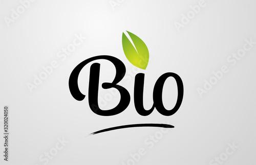 Fototapeta green leaf bio hand written word text for typography logo design obraz