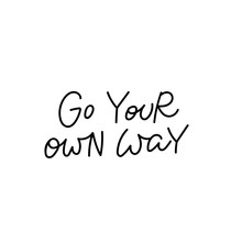 Go Your Own Way Calligraphy Qu...