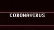 Coronavirus Glitch Text Animation, Background, Loop, with Alpha Matte, 4k