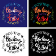 Hand lettering inscription positive thinking never killed anyone. Motivational quote.