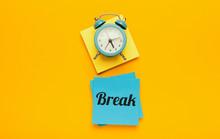Break Time, Relax On Work.