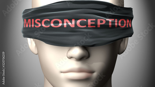 Fototapeta Misconception can make us blind - pictured as word Misconception on a blindfold to symbolize that it can cloud perception, 3d illustration obraz
