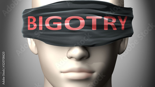 Fototapeta Bigotry can make things harder to see or makes us blind to the reality - picture