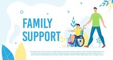Disabled Child Family Support, Active Life Trendy Flat Vector Banner, Poster Template. Father Walking With Disabled Son In Wheelchair, Parent Taking Care About Handicapped, Injured Kid Illustration