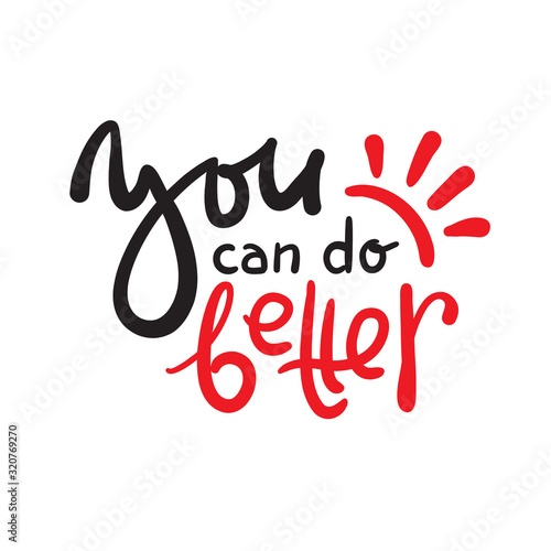 You can do better - inspire motivational quote Fototapet
