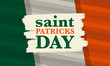 Happy Saint Patricks Day. Traditional irish holiday. Celebrate annual in March 17. Clover and shamrock leaves. Green and orange party design. Ireland color. Poster, card, banner and background. Vector