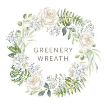 Greenery Wreath, Text, White Flowers, Forest Green Leaves Background. Wedding Invitation Round Frame. Rose, Fern. Vector Illustration. Floral Arrangement. Design Template Greeting Card