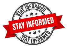 Stay Informed Label. Stay Info...
