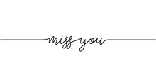 Miss You Word. Continuous One Line Drawing. Text Phrase Vector Illustration Sketch Handwriting Isolated On White Background. Minimalist For Banner, Poster, And Card.