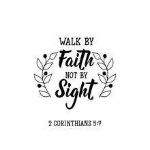 Walk By Faith Not By Sight. Le...