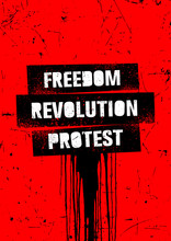 Freedom. Revolution. Protest. Inspiring Typography Creative Motivation Quote Vector Template.